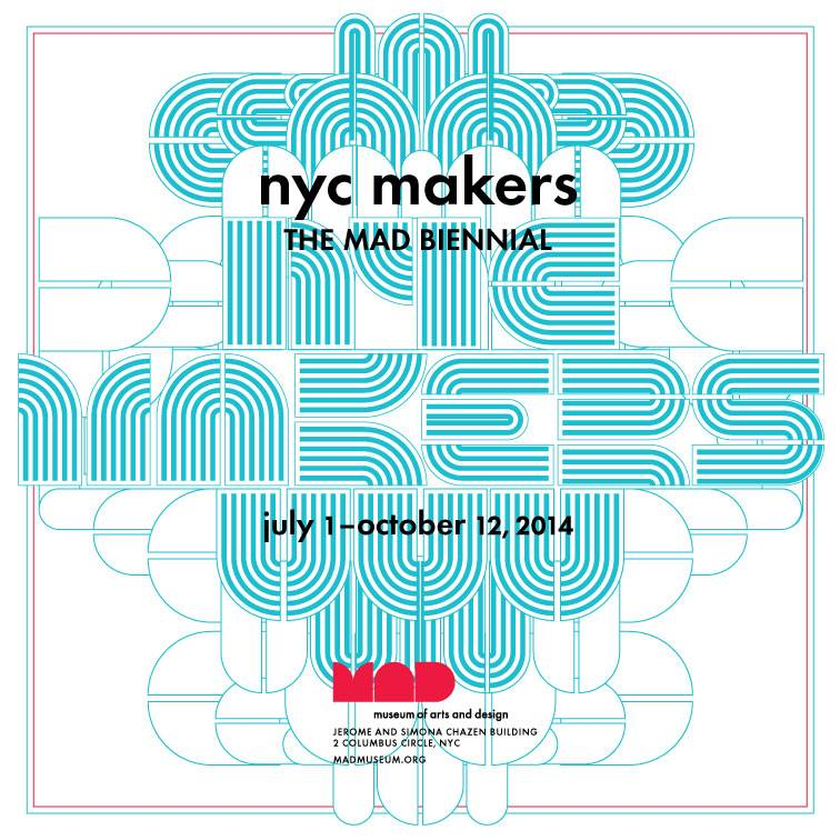 NYC Makers The MAD Biennial at the Museum of Arts and Design, New York