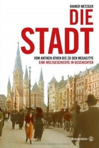 smow liest leipzig Die Stadt Rainer Metzger Christian Brandstätter Verlag Wien