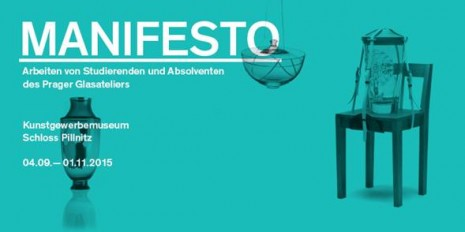 Manifesto. Works by Students and Graduates of the Studio of Glass in Prague at the Kunstgewerbemuseum, Dresden, Germany