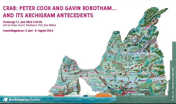 CRAB Peter Cook and Gavin Robotham...... and its Archigram antecedents @ AIT-ArchitekturSalon Hamburg
