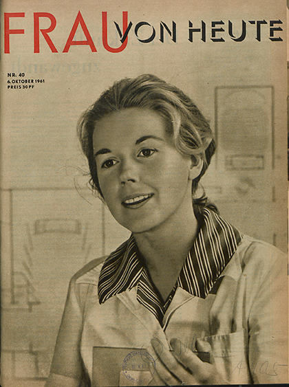 "Architecht Iris Dullin-Grund on the front cover of ""Die Frau von Heute"" (1961) (Image courtesy"