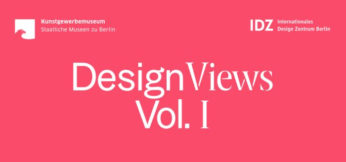 Design Views Kunstgewerbemuseum Berlin Internationale Design Zentrum