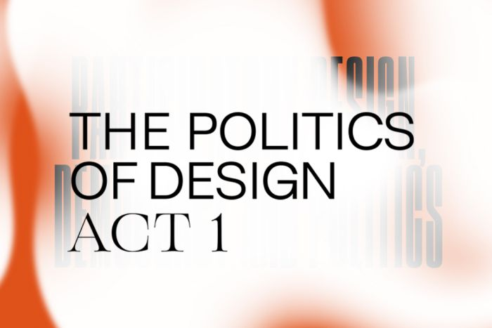 The Politics of Design: Act 1 at Z33 House for Contemporary, Hasselt